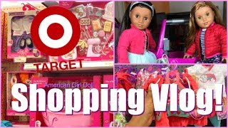 American Girl Doll Shopping Vlog!!! Target And Walmart 🦄 Episode 5
