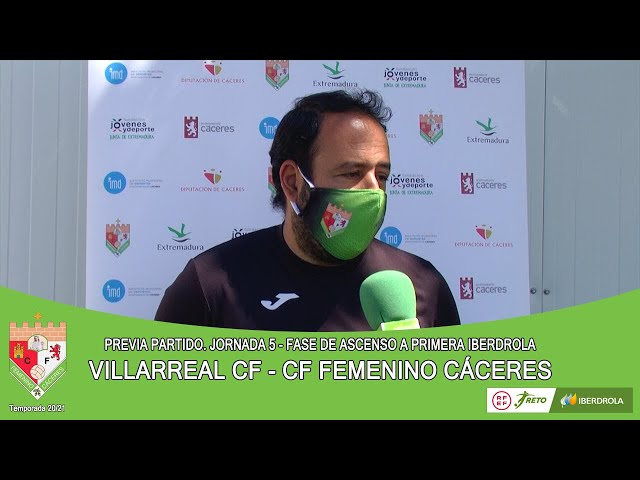 Liga #RetoIberdrola 20/21. Previa jornada 5ª Fase de Ascenso: VILLARREAL CF - CF FEMENINO CÁCERES