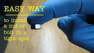 Easy Way to Install a Bolt or Nut in a Tight Spot