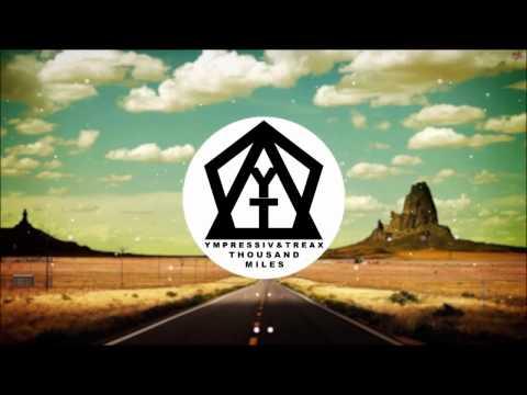 Ympressiv & TREAX ft. Dominic Sky - Thousand Miles (Download)