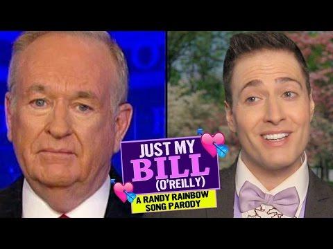 JUST MY BILL (O'Reilly) 💘 A Randy Rainbow Song Parody