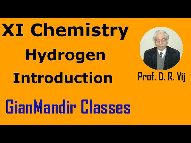 XI Chemistry - Hydrogen - Introduction by Ruchi Ma'am