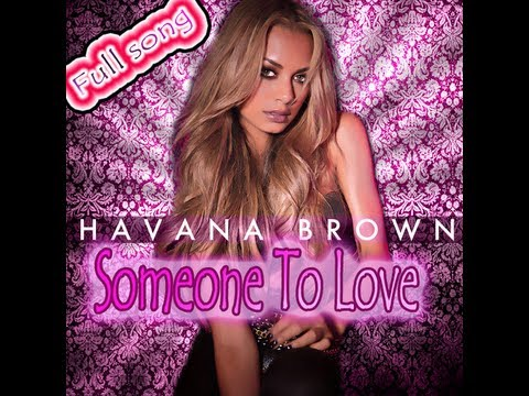 Havana Brown - Someone To Love [Full Song]