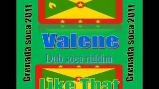 Valene  - Like That ( Grenada soca 2011).  Dub soca riddim