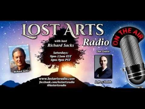 Lost Arts Radio Show #38 (9/26/15) - Special Guests Jeffrey Smith and Katrina Blair