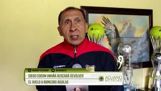 Diego Edison Umaña buscará devolver el vuelo a Rionegro Águilas