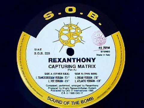 Rexanthony - Capturing Matrix (Remix)