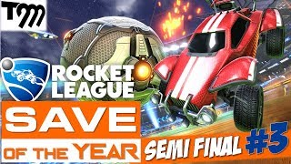 Rocket League - SAVE OF THE YEAR 2018 - SEMI FINAL #3