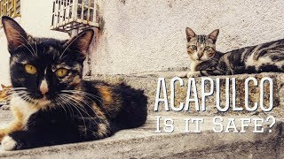 🇲🇽ACAPULCO, MEXICO   Is It SAFE for FOREIGNERS in 2019?   LA LAJA   Acapulco Part 3