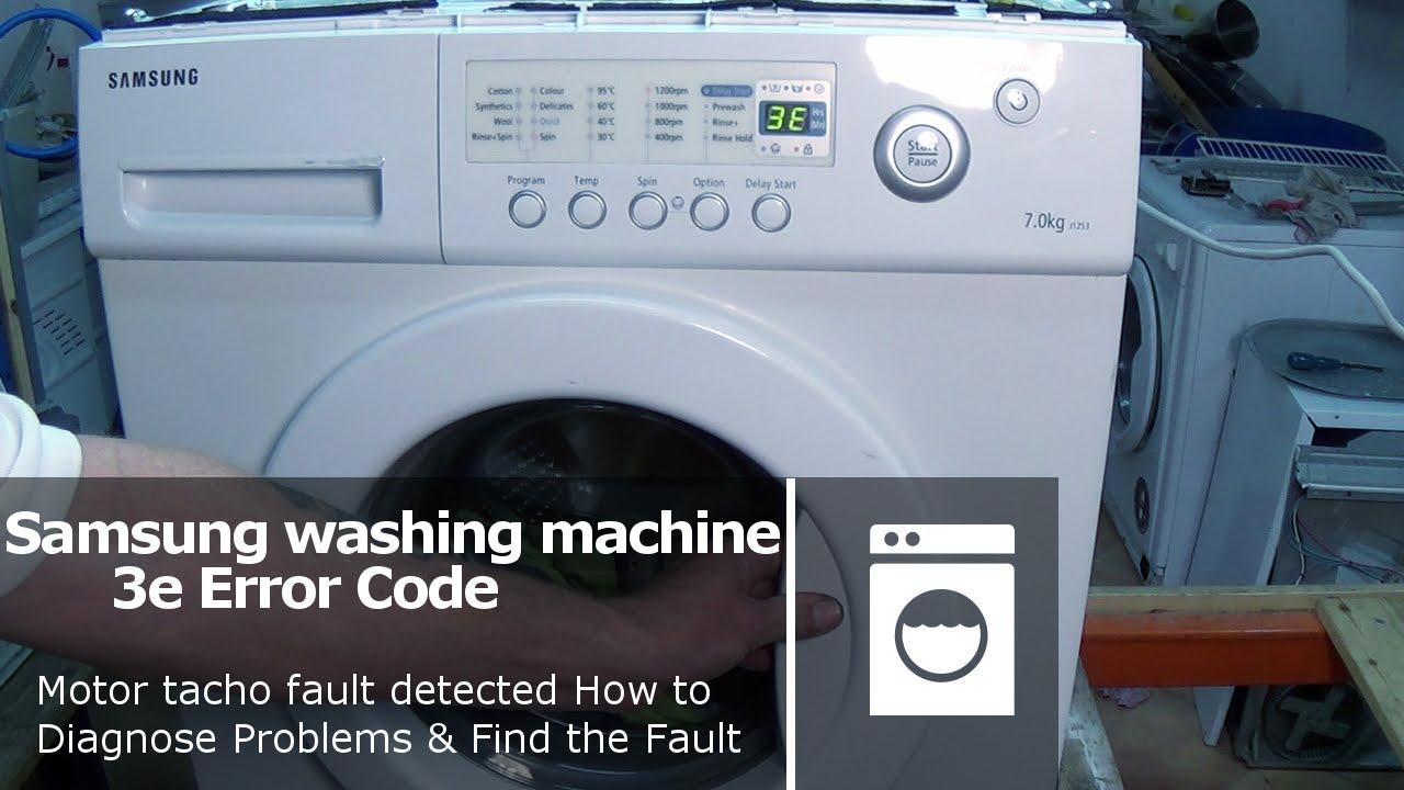 Samsung Washing Machine 3E Error Code not spinning or