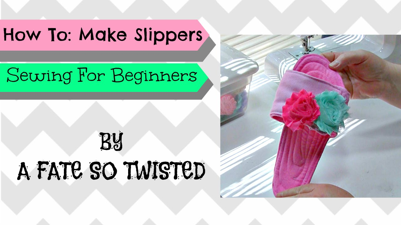 How To Make Bedroom Slippers Or Spa Slippers
