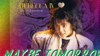 レベッカ4枚目のアルバム『REBECCA IV 〜Maybe Tomorrow〜』の収録曲で...