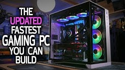 UPDATED! The FASTEST Gaming PC You Can Build in 2018
