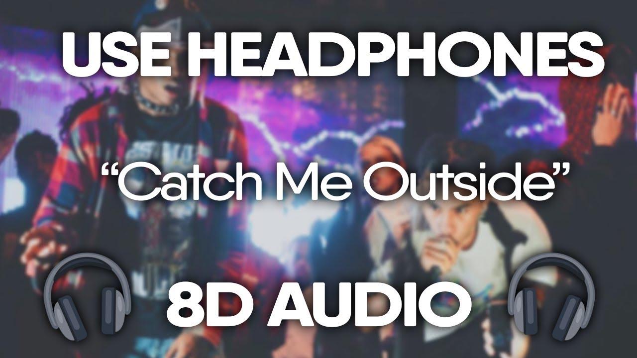 Ski Mask The Slump God Catch Me Outside 8d Audio Youtube