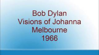 Bob Dylan - Visions of Johanna - Melbourne - 1966