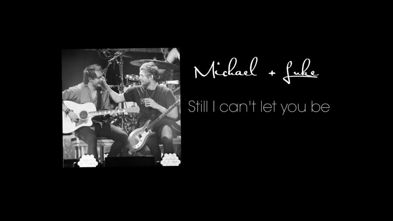 Michael + Luke | Still I can't let you be