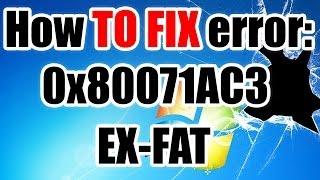 🍊 Error 0x80071AC3 - EXFAT - HOW TO FIX IT