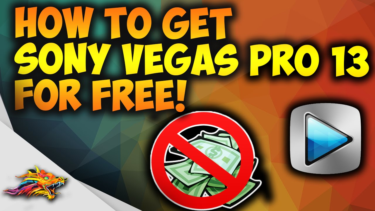 how to get vegas pro 13 for free