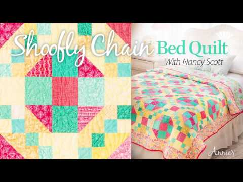 Shoofly Chain Bed Quilt - an Annie's Video Class