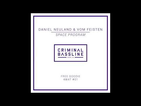 Daniel Neuland & Vom Feisten - Space Program (Orignal Mix) [CRIMINAL BASSLINE] FREE DOWNLOAD