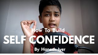 How To Build Self Confidence By Hanesh Iyer in Hindi