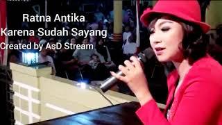 New Upload Ratna Antika Karna Su Sayang 2019.mp3