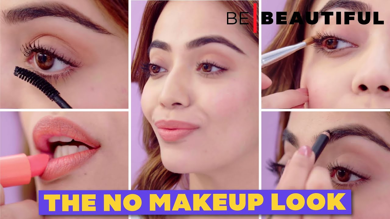 How To Get The No Makeup Look  Easy Natural Makeup Tips & Tricks Be  Beautiful