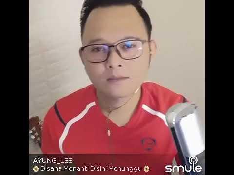 Disana Menanti Disini Menunggu DANANG ( COVER ) Ayung Lee