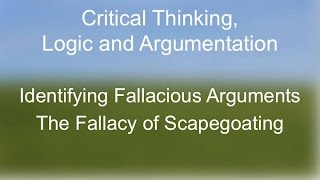 Critical Thinking: The Fallacy of Scapegoating