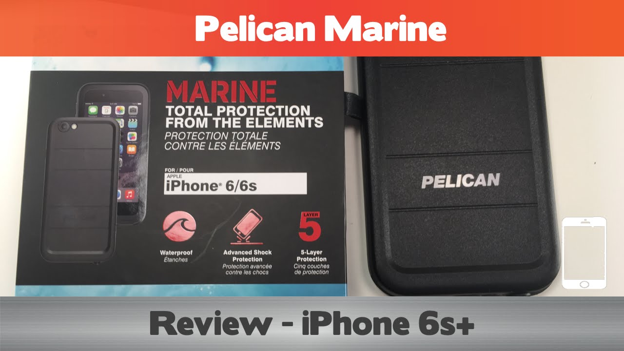 online retailer fd81d bf0bf Pelican Marine Review - One of the BEST! - Waterproof i6hone 6s Case Review