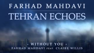 Farhad Mahdavi feat. Claire Willis - Without You