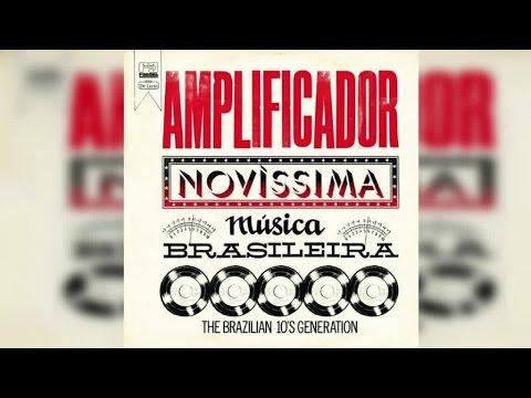 Various Artists Amplificador Novissima Musica Brasileira Full Album Stream Youtube