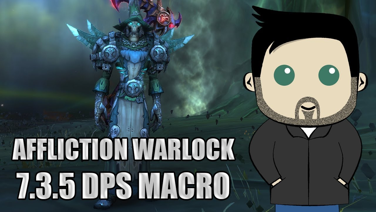 Affliction Warlock Rotation and GSE Macros for 7 3 5