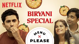 Which Is India's Best Biryani? ft. Shayan Roy & Srishti Dixit |  Menu Please Year End Special