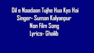 Suman Kalyanpur- (Non Film)- Dil e Naadaan Tujhe Hua Kya Hai