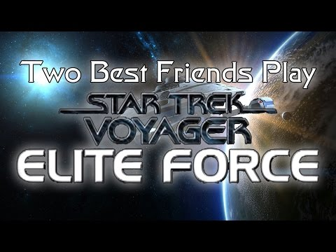 Two Best Friends Play Star Trek Voyager Elite Force