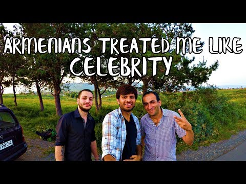 ARMENIANS TREATED ME LIKE A CELEBRITY