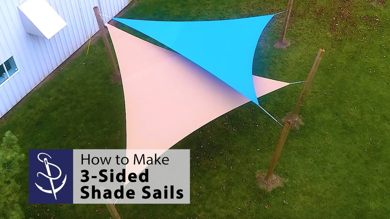 How To Make 3 Sided Shade Sails Youtube