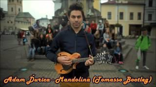 Adam Ďurica - Mandolína (Tomasso Bootleg)