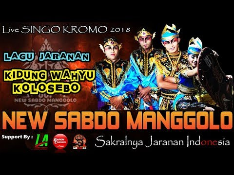 KIDUNG WAHYU KOLOSEBO (Versi Pegon) - New SABDO MANGGOLO Live SINGO KROMO 2018