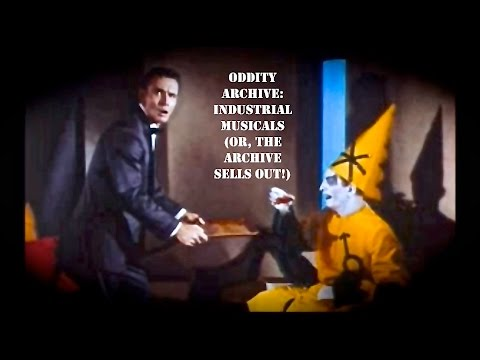 Oddity Archive: Episode 42 – Industrial Musicals (or, The Archive Sells Out!) (2016 RE-EDIT)