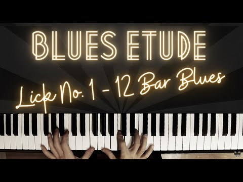 Lick No. 1 – Blues Etude │Blues Piano Lesson #13