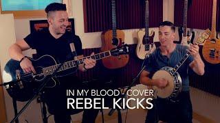 In my blood - rebel kicks - cover
