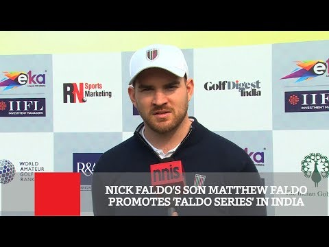 Nick Faldo's Son Matthew Faldo Promotes 'Faldo Series' In India