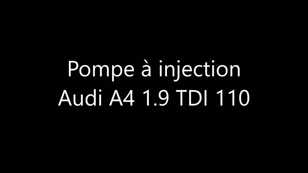 pompe injection audi a4 1 9 tdi 110 cv youtube. Black Bedroom Furniture Sets. Home Design Ideas