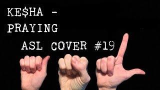 Ke$ha - Praying   ASL Cover #19
