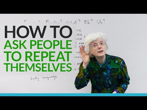 Polite English: How to ask people to repeat themselves