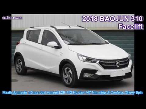 2018 Wuling Baojun 310 Facelift Sub Compact Hatchback Youtube
