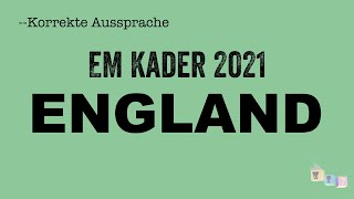 Korrekte Aussprache: Der EM-Kader der Nationalmannschaft von ENGLAND