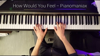 How Would You Feel (Paean) - Ed Sheeran Piano Cover by Pianomaniax #HowWouldYouFeel
